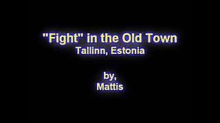 """""""Võitlus"""" Tallinnas - """"Fight"""" in Tallinn, Estonia"""