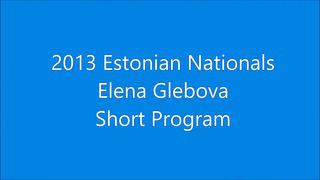 Elena Glebova - 2013 Estonian Nationals Short Program