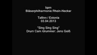 bprn Bläserphilharmonie Rhein-Neckar in Tallinn_Estonia_ _Sing Sing Sing_-Drum Cam (dr_ Jens Geiss)