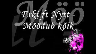 Erki ft Nytt - Möödub kõik