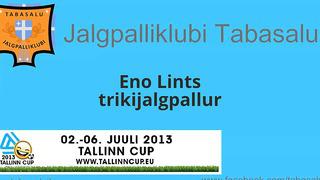 Trikijalgpallur Eno Lintsi etteaste Tallinn Cup 2013