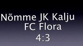 NÕMME JK KALJU vs TALLINNA FC FLORA - 4_3 (2_1), PL - XIV voor