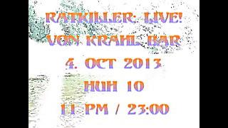 Ratkiller_ Teaser. Live @ Von Krahl, 4.X 2013.