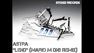 Astra - Lend (Mario M Dnb Remix)