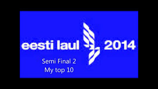 Eesti laul 2014 Semi Final 2 My top 10