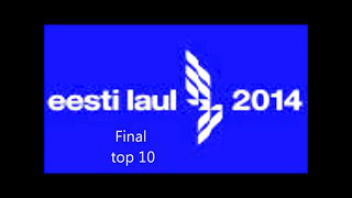 Eesti laul 2014 my top 10 of the final