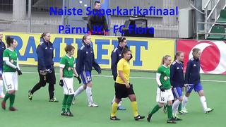 Naiste Superkarikafinaal_ Pärnu JK - FC Flora 1_1, pen 3_0
