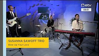 SUSANNA SAWOFF TRIO _Blow Up Your Love