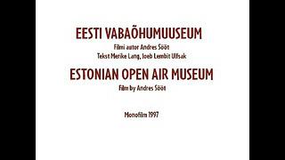 Eesti Vabaõhumuuseum _ Estonian Open Air Museum