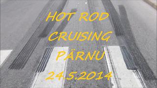 HOT ROD CRUICING PÄRNU 24.5.2014