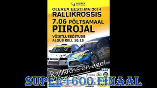 Super1600 Finaal - 2014 Olerex Eesti meistrivõistluse 2 etapp rallikrossis