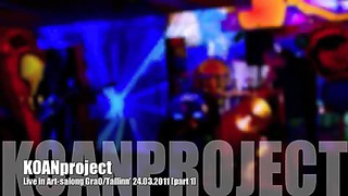 KOANproject Live in Art salong GraO Tallinn' 24 03 2011 part 1